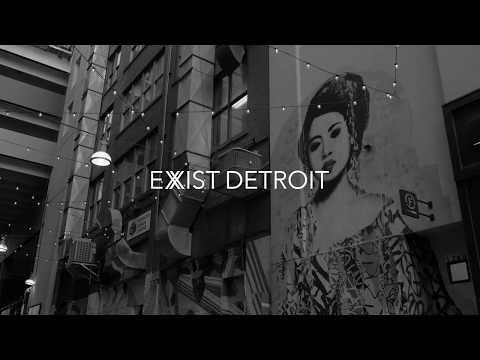 We are Exist Detroit