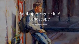 Painting a Figure in the Landscape with Heather Arenas - (trailer)