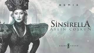 Aylin Çoşkun - Sinsirella (Sezer Güven Remix) ✔