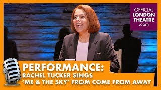 Come From Away - Me and The Sky sung by Rachel Tucker