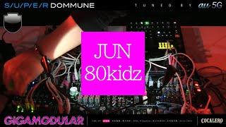 S/U/P/E/R DOMMUNE「GIGAMODULAR」vol27 前夜祭 JUN (80kidz)