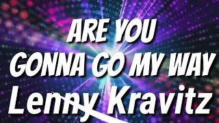 Lenny Kravitz - Are You Gonna Go My Way (Lyrics) (HD)