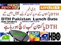 DTH Pakistan Channel list and Lunch Date. Direct to Home serves Full information.