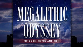 Megalithic Odyssey: Origins & Cosmology of the Megalith Builders | James Swagger | Megalithomania
