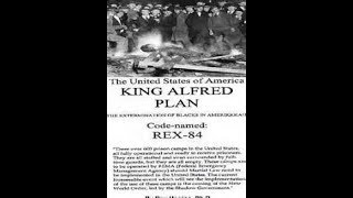 The KING Alfred Plan/Rex 84--An Attachment to The Willie Lynch Letter...
