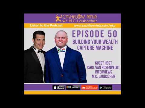 050: M.C. Laubscher: Wisdom Wednesday: Building Your Wealth Capture Machine