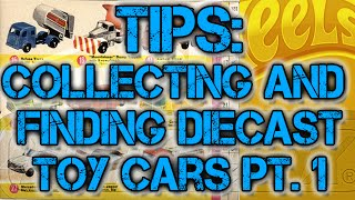 Tips on Collecting Toys, Hot Wheels and Diecast Cars Pt 1