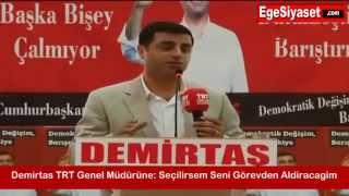 Demirtaş'tan TRT Genel Müdürü'ne: Seçilirsem Seni Görevden Aldıracağım