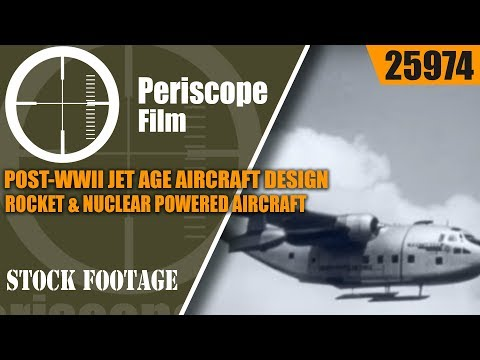 POST-WWII JET AGE AIRCRAFT DESIGN, ROCKET & NUCLEAR POWERED AIRCRAFT 25974