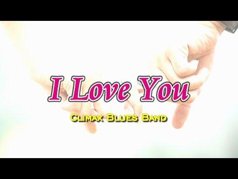 I Love You - Climax Blues Band (KARAOKE)
