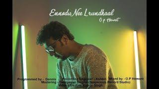 Ennodu Nee Irundhaal - AR Rahman (Cover by O.P HEMANT)