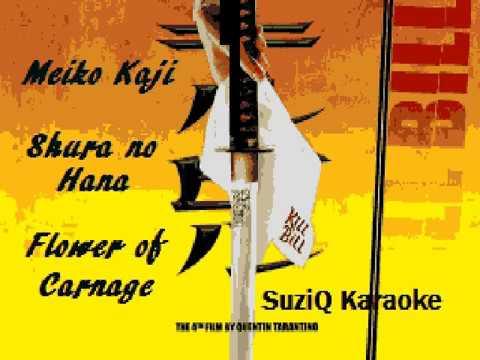 Karaoke   Kill Bill   Meiko Kaji   Shura No Hana
