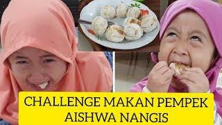 CHALLENGE MAKAN PEMPEK AISHWA NANGIS VLOG