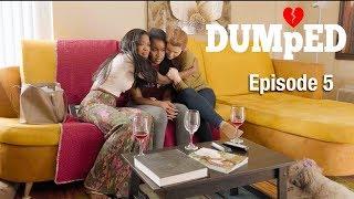DUMPED: Episode 5 - Deja Vu