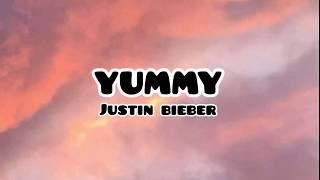 Yummy - Justin Bieber (lyrics)