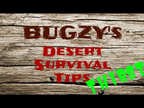 Bugzy's Survival Tips #2 - Surviving Thirst