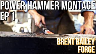 Power Hammer Montage Episode 1- Power Hammer Forging with Brent Bailey - Little Giant 250lb Hammer