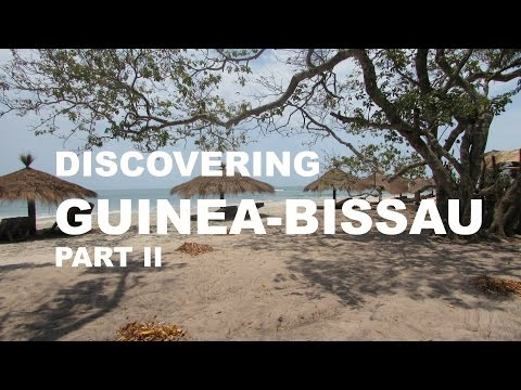 DISCOVERING GUINEA-BISSAU part II
