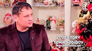Love story - Tohir Sodiqov (Muhabbat qissalari)