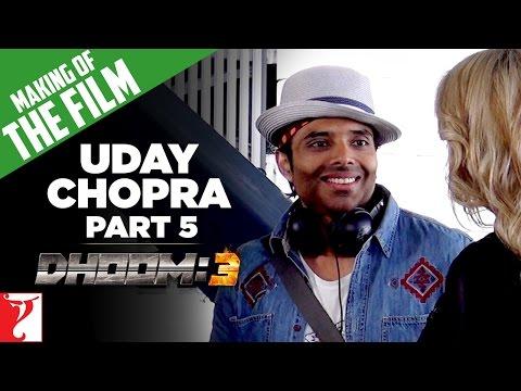 Making Of The Film  DHOOM:3  Part 5  Uday Chopra  Aamir Khan