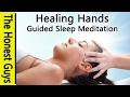 DEEP SLEEP MEDITATION Healing Hands - Guided Sleep Talk down