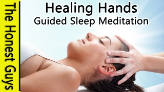 DEEP SLEEP MEDITATION 'Healing Hands' - Guided Sleep Talk down