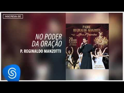 Padre Reginaldo Manzotti - No Poder da Oração (Álbum Alma Missionária) [Áudio Oficial]