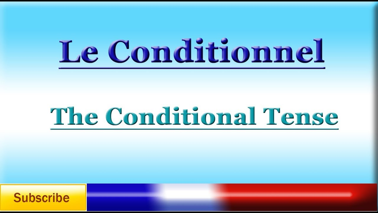 How to Use the French Conditional (le Conditionnel)