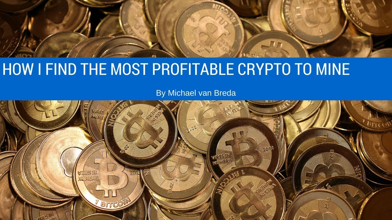 the most profitible cryptocurrency to mine