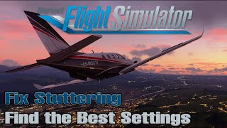 Microsoft Flight Simulator 2020 | Clean Up Stuttering | Improve Your Graphics