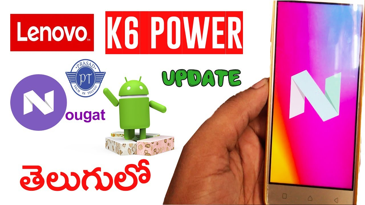 lenovo k6 power android nougat 7 0 update review ll in telugu ll