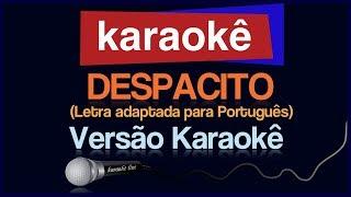 Karaokê - Despacito em Português - Versão Karaokê 🎤