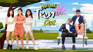Ngôi Nhà Teen Ám OST FULL | Khả Như, Puka, Gin Tuấn Kiệt, Quốc Khánh