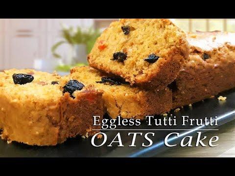 Eggless Tutti Frutti Oats Cake Eggless Tutti Frutti Cake