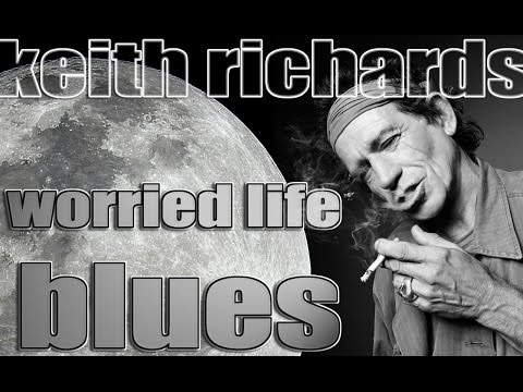 KEITH RICHARDS    Worried life blues