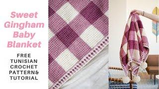 Sweet Gingham Baby Blanket *FREE TUNISIAN CROCHET PATTERN W/ STEP-BY-STEP TUTORIAL*