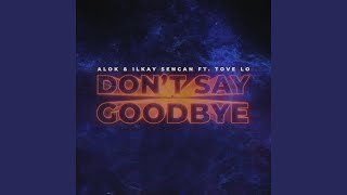 Play Don't Say Goodbye (feat. Tove Lo)