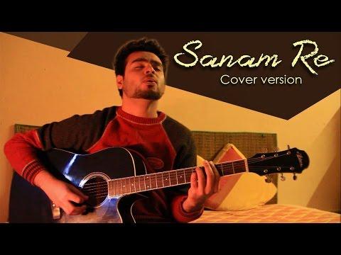 SANAM RE - Cover Version || Arijit Singh & Mithoon (Title Track) #SanamReContest