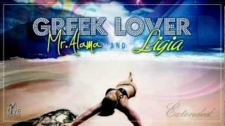 Mr. Alama &amp Ligia - Greek Lover ( Extended Version )