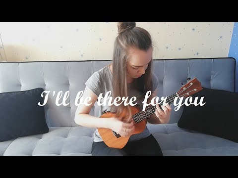 (Friends Theme) — The Rembrandts — I'll be there for you — Fingerstyle Ukulele Cover