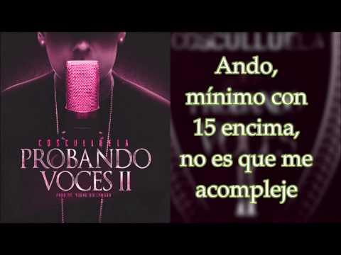 Probando Voces II - Cosculluela (FreeStyle) (Con Letra) 2015