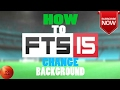 How to change background FTS 17MOD PES 2017