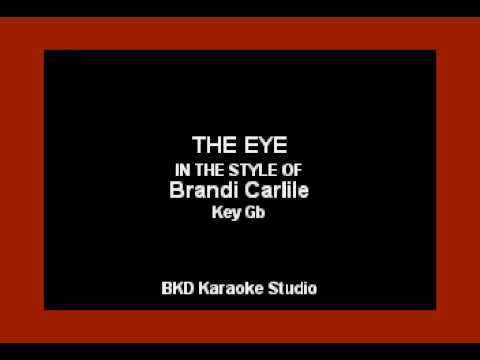 The Eye (In the Style of Brandi Carlile (Karaoke with Lyrics)