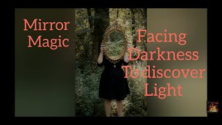 Powerful simple Mirror Magic 🍄 FACING DARKNESS TO DISCOVER LIGHT
