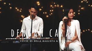 Download Lagu Dengan Caraku - Arsy Widianto, Brisia Jodie (Cover by Della Maulidya & Yoyy Adhi) Mp3