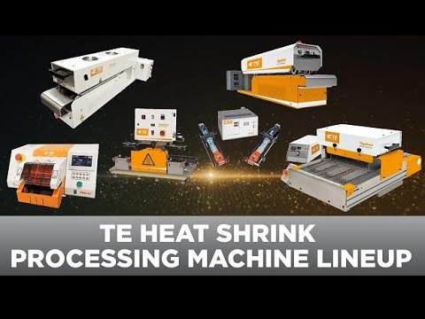 Complete Lineup of Heat Shrink Processors