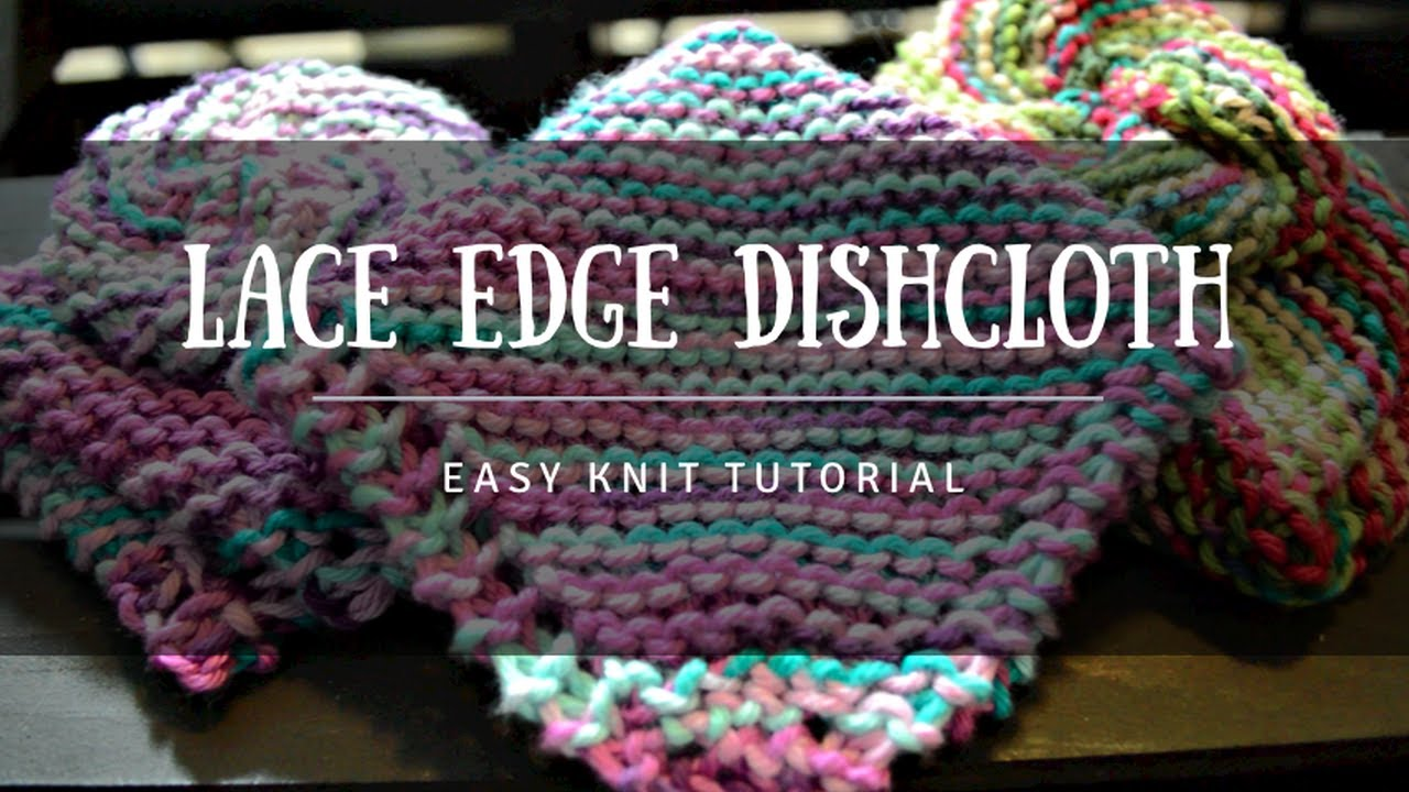 How To Knit Lace Edge Garter Dishcloth Beginner S Tutorial Free