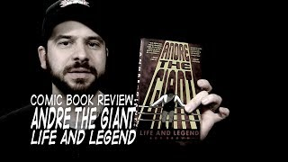 Comic Book Review: Andre the Giant: Life and Legend