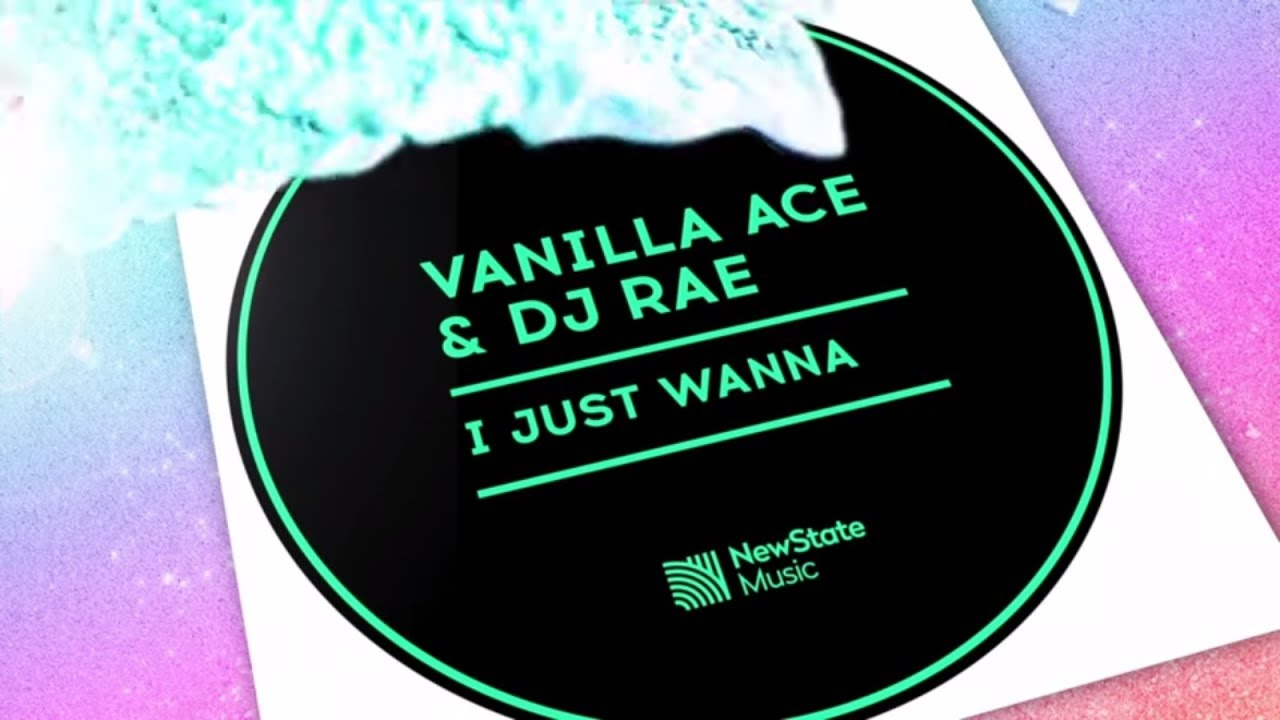 Vanilla Ace & DJ Rae - I Just Wanna - New Deep Tech House Summer 2018 Mix