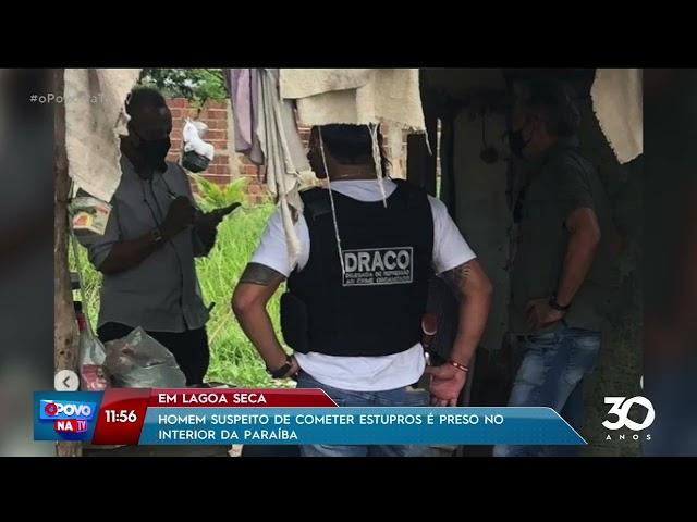 Homem suspeito de cometer estupros é preso no interior da Paraíba- O Povo na TV